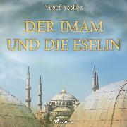 Cover-Bild zu Yesilöz, Yusuf: Der Imam und die Eselin (Ungekürzt) (Audio Download)