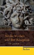 Cover-Bild zu Antike Mythen und ihre Rezeption von Walther, Lutz (Hrsg.)