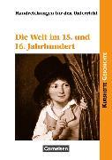 Cover-Bild zu Kurshefte Geschichte. Die Welt im 15. und 16. Jahrhundert. Handreichungen für den Unterricht von Hofacker, Hans-Georg