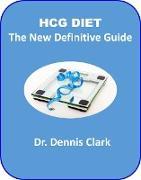 Cover-Bild zu HCG Diet - The New Definitive Guide (eBook) von Clark, Dennis