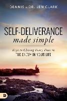 Cover-Bild zu Self-Deliverance Made Simple: Keys to Closing Every Door to the Enemy in Your Life von Clark, Dennis