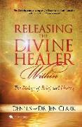 Cover-Bild zu Releasing the Divine Healer Within von Clark, Dennis