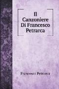 Cover-Bild zu Petrarca, Francesco: Il Canzoniere Di Francesco Petrarca