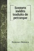 Cover-Bild zu Petrarca, Francesco: Sonnets inédits traduits de petrarque