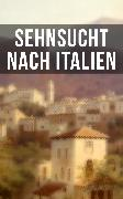 Cover-Bild zu Rilke, Rainer Maria: Sehnsucht nach Italien (eBook)