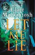 Cover-Bild zu Mackintosh, Clare: Let Me Lie (eBook)