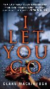 Cover-Bild zu Mackintosh, Clare: I Let You Go
