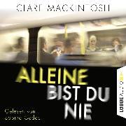 Cover-Bild zu Mackintosh, Clare: Alleine bist du nie (Gekürzt) (Audio Download)