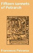 Cover-Bild zu Petrarca, Francesco: Fifteen sonnets of Petrarch (eBook)