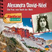 Cover-Bild zu Abenteuer & Wissen: Alexandra David-Néel (Audio Download) von Welteroth, Ute