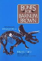 Cover-Bild zu Bones for Barnum Brown: Adventures of a Dinosaur Hunter von Bird, Roland T.