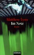 Cover-Bild zu Lynn, Matthew: Im Netz