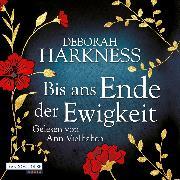 Cover-Bild zu Harkness, Deborah: Bis ans Ende der Ewigkeit (Audio Download)