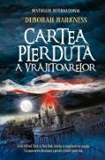 Cover-Bild zu Harkness, Deborah: Cartea pierduta a vrajitoarelor (eBook)