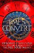 Cover-Bild zu Harkness, Deborah: Time's Convert