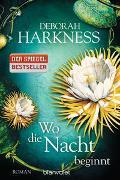 Cover-Bild zu Harkness, Deborah: Wo die Nacht beginnt