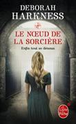 Cover-Bild zu Harkness, Deborah: Le noeœud de la sorcière