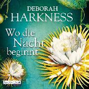 Cover-Bild zu Harkness, Deborah: Wo die Nacht beginnt (Audio Download)