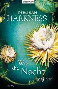 Cover-Bild zu Harkness, Deborah: Wo die Nacht beginnt (eBook)