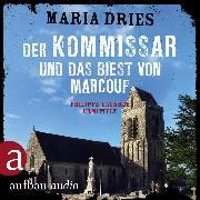 Cover-Bild zu Der Kommissar und das Biest von Marcouf - Kommissar Philippe Lagarde, (Ungekürzt) (Audio Download) von Dries, Maria