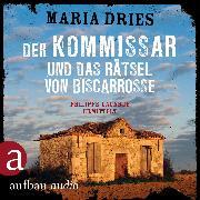 Cover-Bild zu Der Kommissar und das Rätsel von Biscarrosse - Kommissar Philippe Lagarde, (Ungekürzt) (Audio Download) von Dries, Maria