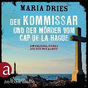 Cover-Bild zu Der Kommissar und der Mörder vom Cap de la Hague (Ungekürzt) (Audio Download) von Dries, Maria
