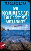 Cover-Bild zu Der Kommissar und die Tote von Saint-Georges von Dries, Maria