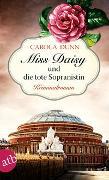 Cover-Bild zu Miss Daisy und die tote Sopranistin von Dunn, Carola