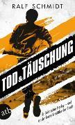 Cover-Bild zu Tod und Täuschung von Schmidt, Ralf