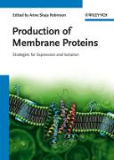 Cover-Bild zu Production of Membrane Proteins von Robinson, Anne Skaja