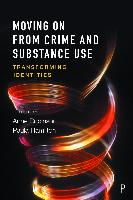 Cover-Bild zu Moving on from crime and substance use (eBook) von Robinson, Anne (Hrsg.)
