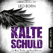 Cover-Bild zu Kalte Schuld - Ein Kurz-Thriller mit Mara-Billinsky (Ungekürzt) (Audio Download) von Born, Leo