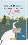 Cover-Bild zu Augen auf, die Welt ist voller Wunder von Schatz, Franziska Marielle (Illustr.)
