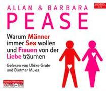 Cover-Bild zu Warum Männer immer Sex wollen und Frauen von der Liebe träumen von Pease, Allan & Barbara