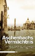 Cover-Bild zu Bartholomae, Joachim: Aschenbachs Vermächtnis (eBook)