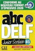 Cover-Bild zu Payet, Adrien: abc DELF junior scolaire B1. Nouvelle édition - Conforme au nouveau format d'épreuves 2020. Buch + Audio/Video-DVD-ROM + digital