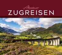 Cover-Bild zu Ackermann Kunstverlag (Hrsg.): Abenteuer Zugreisen Kalender 2022
