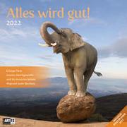 Cover-Bild zu Ackermann Kunstverlag (Hrsg.): Alles wird gut! Kalender 2022 - 30x30