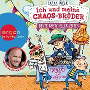 Cover-Bild zu Welk, Sarah: Beste Party aller Zeiten - Ich und meine Chaos-Brüder, (Ungekürzte Lesung) (Audio Download)