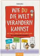 Cover-Bild zu Welk, Sarah: Wie du die Welt verändern kannst