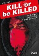 Cover-Bild zu Kill or be Killed Buch 1 von Brubaker, Ed