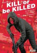 Cover-Bild zu Kill or be Killed 02 von Brubaker, Ed
