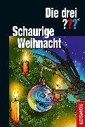 Cover-Bild zu Die drei ??? Schaurige Weihnacht von Minninger, André