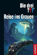 Cover-Bild zu Die drei ??? Reise ins Grauen (drei Fragezeichen) (eBook) von Marx, André