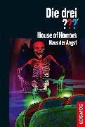 Cover-Bild zu Die drei ??? House of Horrors (drei Fragezeichen) (eBook) von Stine, Megan