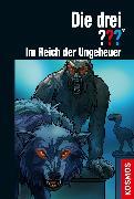 Cover-Bild zu Die drei ??? Im Reich der Ungeheuer (drei Fragezeichen) (eBook) von Buchna, Hendrik