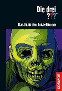 Cover-Bild zu Die drei ??? Das Grab der Inka-Mumie (drei Fragezeichen) (eBook) von Dittert, Christoph