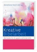 Cover-Bild zu Kreative Bibelarbeit von Hecht, Anneliese (Hrsg.)