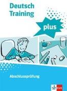 Cover-Bild zu Deutsch Training plus. Abschlussprüfung. Schülerarbeitsheft mit Lösungen Klasse 9/10