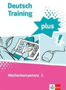 Cover-Bild zu Deutsch Training plus. Medienkompetenz 2. Schülerarbeitsheft mit Lösungen Klasse 8-10